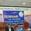 Seminar on  umcoming budget organized by the National Press Club